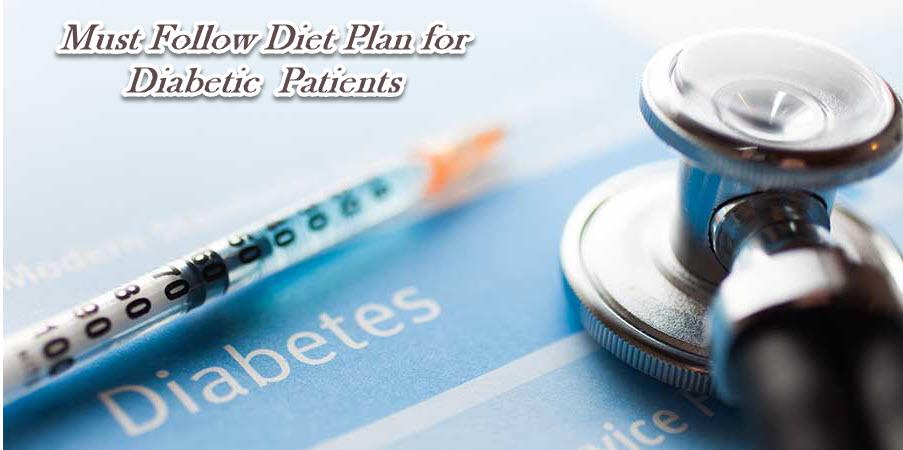 Must Follow Diet for Diabetic Patients